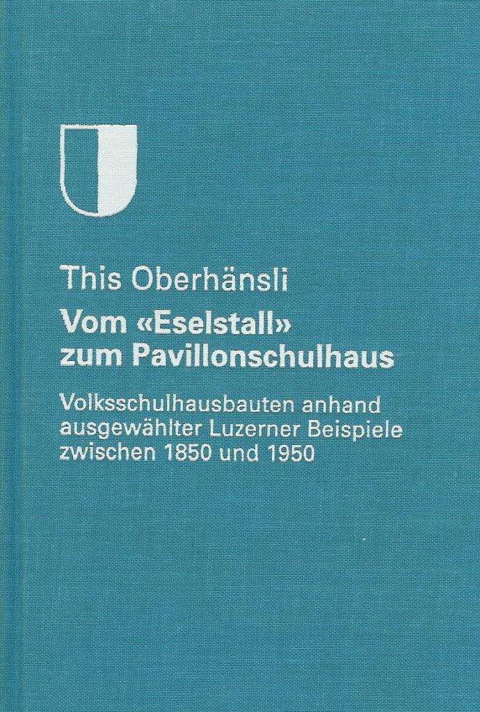 Bautypologie des Volksschulhausbaues, Luzerner Schulhäuser, This Oberhänsli, www.this-oberhaensli.ch